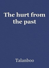 The hurt from the past