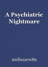 A Psychiatric Nightmare