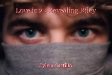Love is 2 : Revealing Riley