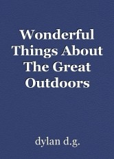 Wonderful Things About The Great Outdoors