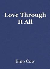 Love Through It All
