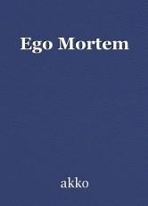 Ego Mortem