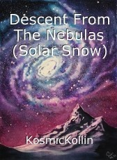 Descent From The Nebulas (Solar Snow)