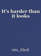It's harder than it looks