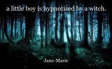 a little boy is hypnotized by a witch.