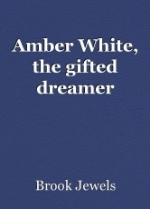 Amber White, the gifted dreamer
