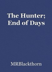 The Hunter; End of Days