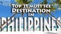 Top 11 must see travel destinations in the Philippines