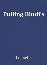 Pulling Bindi's