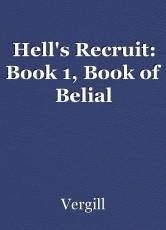 Hell's Recruit: Book 1, Book of Belial