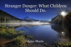 Stranger Danger: What Children Should Do.