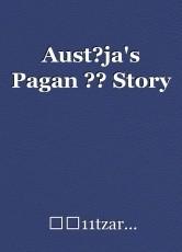 Aust?ja's Pagan ?? Story