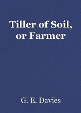 Tiller of Soil, or Farmer