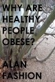 Why Are Healthy People Obese?
