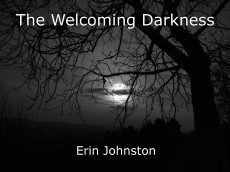 The Welcoming Darkness