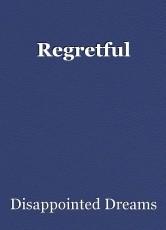 Regretful