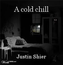 A cold chill