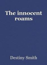 The innocent roams