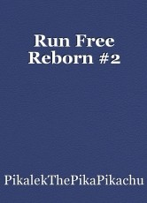 Run Free Reborn #2
