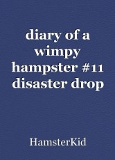 diary of a wimpy hampster #11 disaster drop