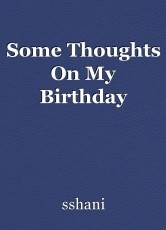 Some Thoughts On My Birthday