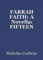 FARRAH FAITH: A Novella: FIFTEEN