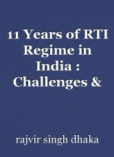 11 Years of RTI Regime in India : Challenges & Solutions