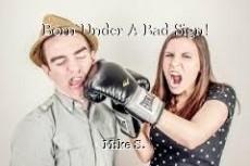 Born Under A Bad Sign!