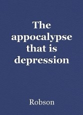 The appocalypse that is depression