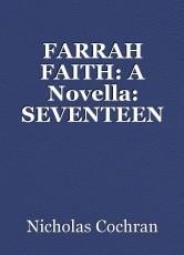 FARRAH FAITH: A Novella: SEVENTEEN