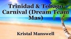 Trinidad & Tobago Carnival (Dream Team Mas)