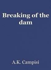 Breaking of the dam