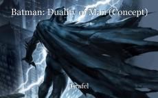 Batman: Duality of Man (Concept)