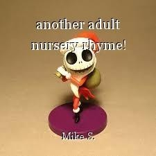 another adult nursery rhyme!