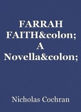 FARRAH FAITH: A Novella: 18: FINAL