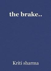 the brake..