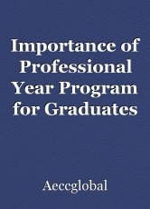 Importance of Professional Year Program for Graduates