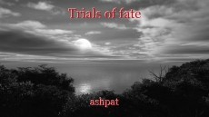 Trials of fate