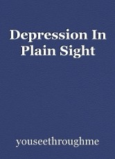 Depression In Plain Sight