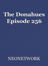 The Donahues Episode 256
