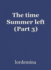 The time Summer left (Part 3)
