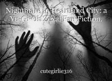 Nightmare in Heartland City: a Yu-Gi-Oh Zexal Fan Fiction.