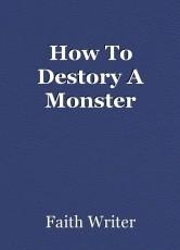 How To Destory A Monster