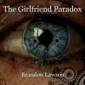 The Girlfriend Paradox