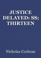 JUSTICE DELAYED: SS; THIRTEEN