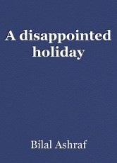 A disappointed holiday