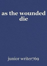 as the wounded die