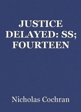 JUSTICE DELAYED: SS; FOURTEEN