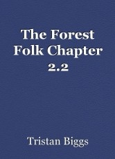 The Forest Folk Chapter 2.2