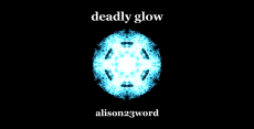 deadly glow